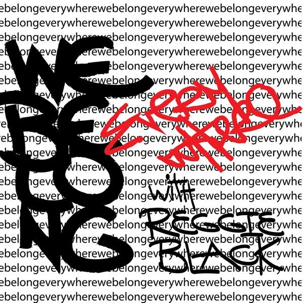 We Belong Everywhere with Reggie Black