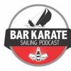 Bar Karate - The Sailing Podcast artwork