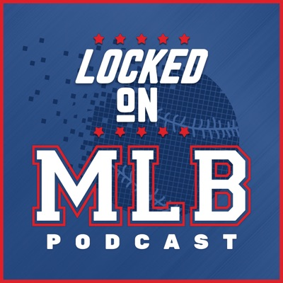 Locked On MLB - Daily Podcast On Major League Baseball:Locked On Podcast Network, Paul Francis Sullivan