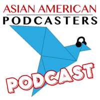 Asian American Podcasters Podcast podcast