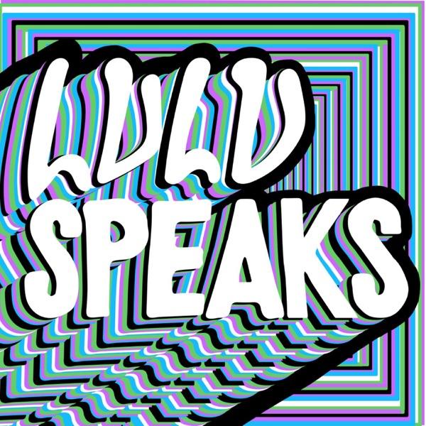 Lulu Speaks Podcast