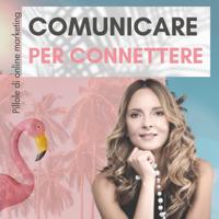 Comunicare per connettere podcast podcast