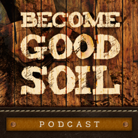Podcast cover art for Become Good Soil