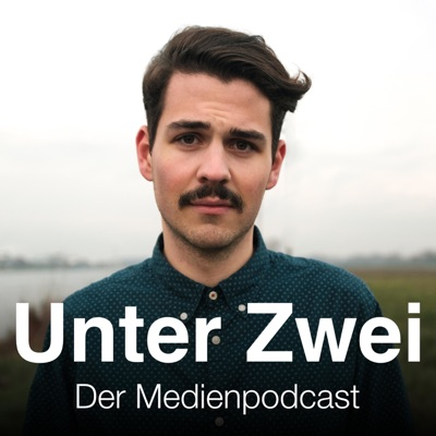 Unter Zwei – der Medienpodcast