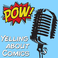 Yelling About Comics podcast