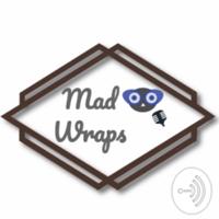 MAD WRAPS podcast