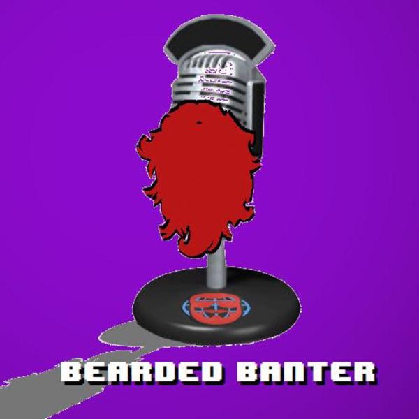 Bearded Banter
