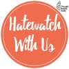 Hatewatch With Us: A Variety Show for Sarcastic People artwork