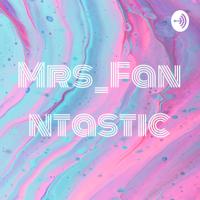 Mrs_Fanntastic podcast