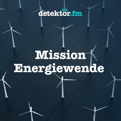 Mission Energiewende – detektor.fm:detektor.fm