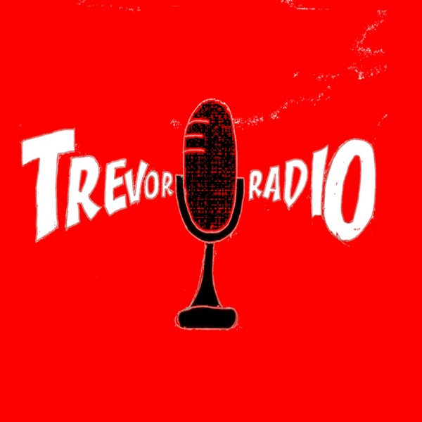Trevor Radio's Podcast