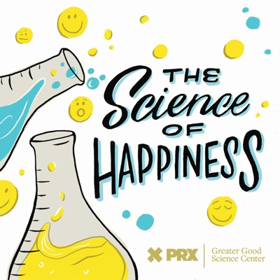 The Science of Happiness:PRX and Greater Good Science Center