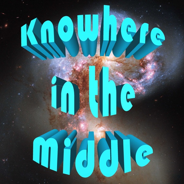 Knowhere in the Middle