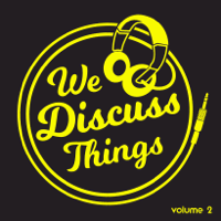We Discuss Things podcast