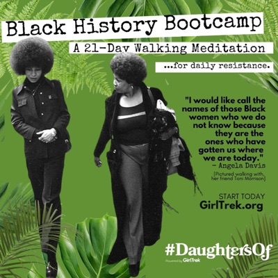 GirlTrek's Black History Bootcamp:Morgan Dixon + Vanessa Garrison