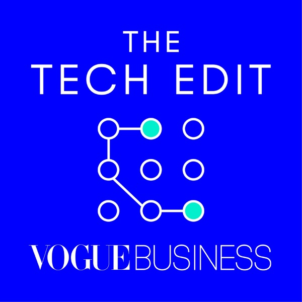 The Tech Edit by Vogue Business