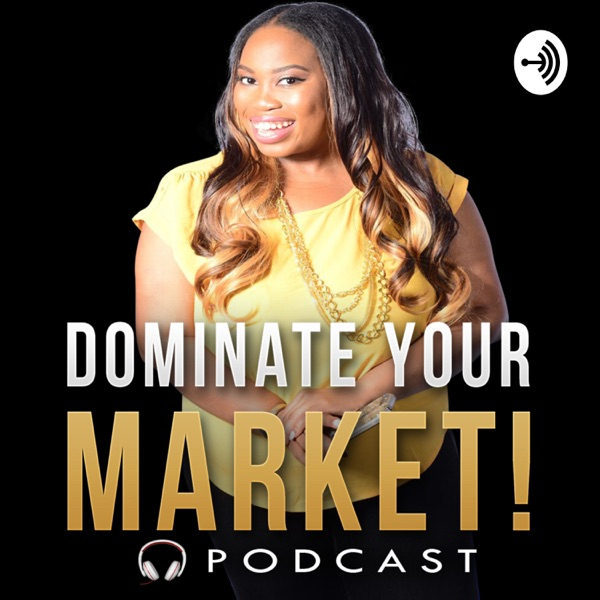 Dominate Your Market!