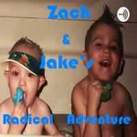 Zach & Jake's Radical Adventure podcast