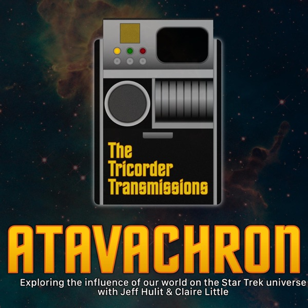 The Tricorder Transmissions - Atavachron : The Influence of Our World on Star Trek