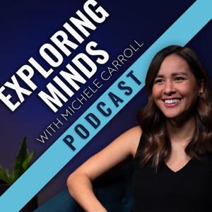 Exploring Minds w/ Michele Carroll