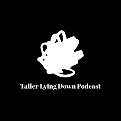 "Taller Lying Down Podcast Season 2 Episode #5 ""Big Game Commercials 2020"""