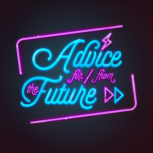Advice For And From The Future artwork