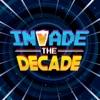 Invade the Decade