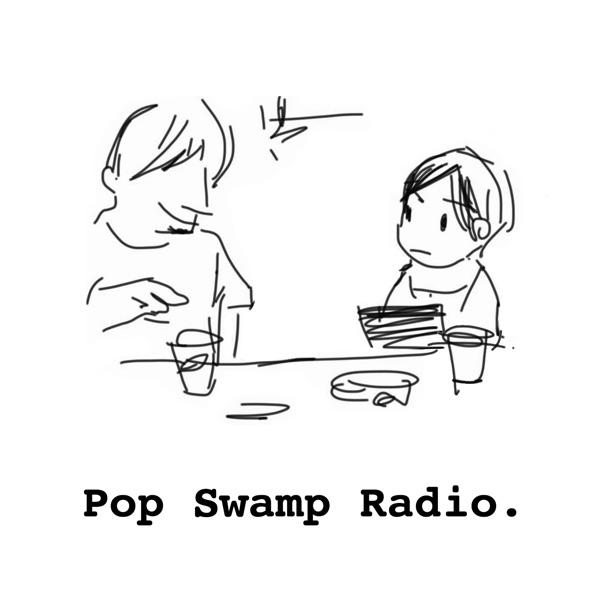 Pop Swamp Radio.