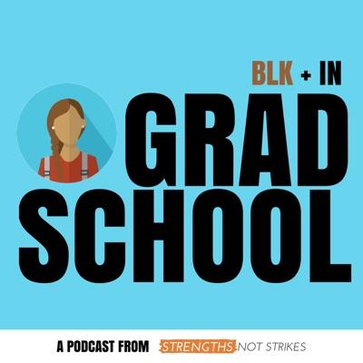 Blk + In Grad School | Podbay