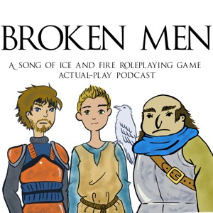 Broken Men - A Song of Ice and Fire Roleplaying Game podcast