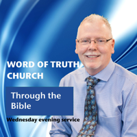 Word of Truth Church Wed PM Service podcast