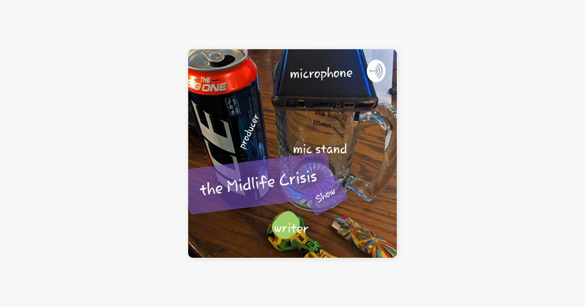 Midlife Crisis show on Apple Podcasts