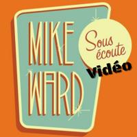 Mike Ward Sous Écoute [Version vidéo] podcast