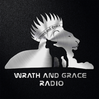 Wrath and Grace Radio