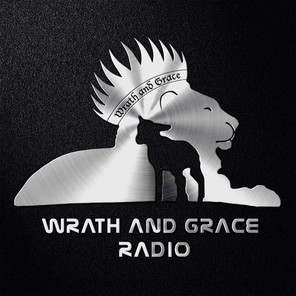 Wrath and Grace Radio Episode 63 – GGCW – Wrath and Grace