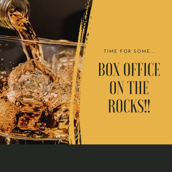 Box Office on the Rocks!!