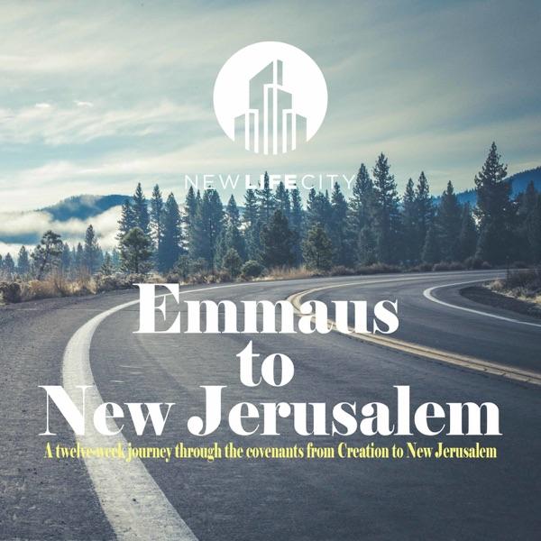 Emmaus to New Jerusalem