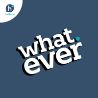 what.ever podcast