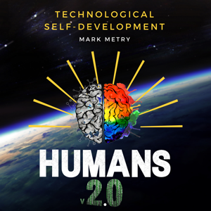 Humans 2.0 | Mind Upgrade podcast