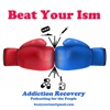 Beat Your Ism - Addiction Recovery artwork