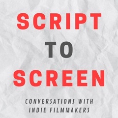 The Script to Screen Podcast