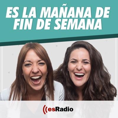 Es la Mañana del Fin de Semana:esRadio