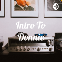 Intro To Donnie podcast