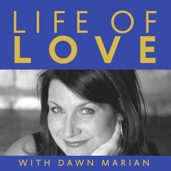 Life of Love with Dawn Marian