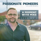 A Moment with Mike | Session 5