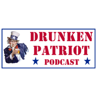 Drunken Patriot Podcast podcast