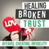 Healing Broken Trust In Your Marriage After Infidelity artwork