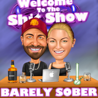 Barely Sober podcast