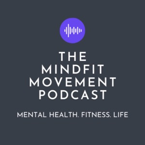 The MindFit Movement Podcast