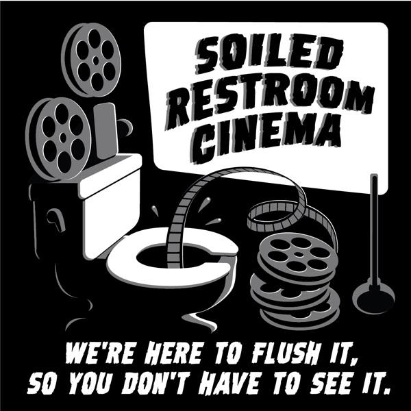 Soiled Restroom Cinema